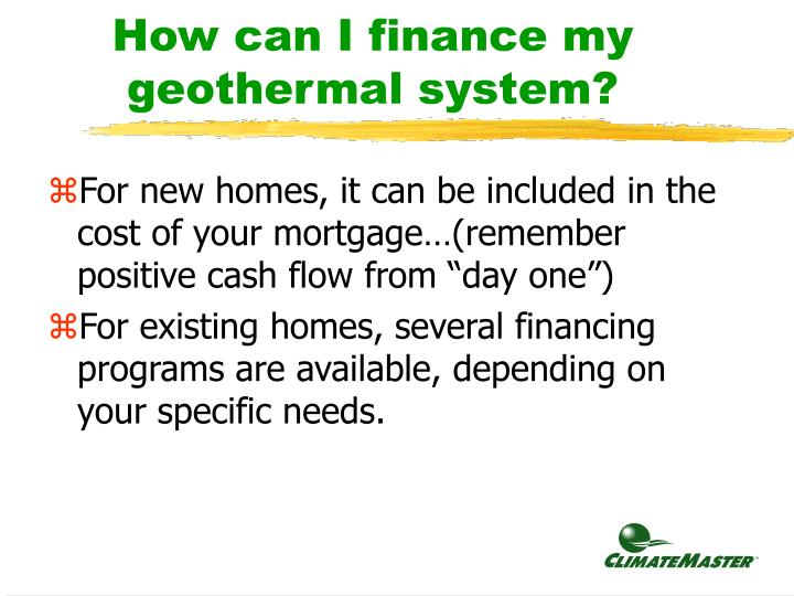How can I finance my geothermal system?
