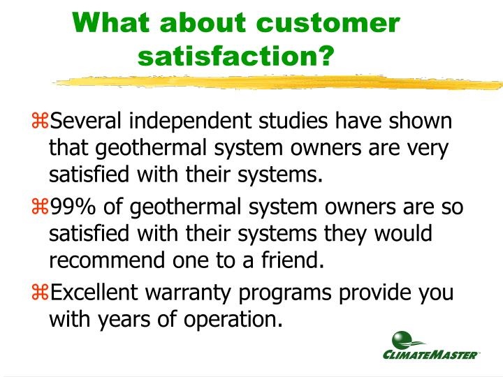What about customer satisfaction?