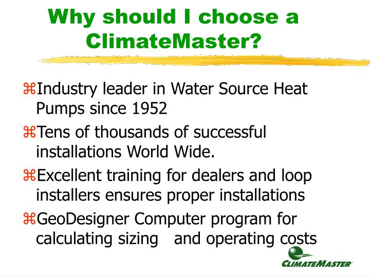Why should I choose a ClimateMaster?