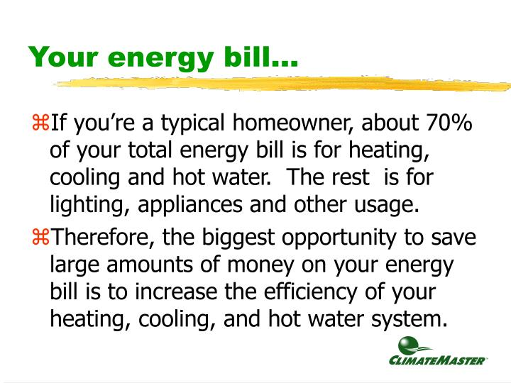 Your energy bill...
