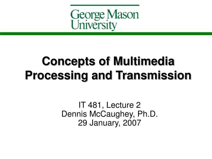 concepts of multimedia processing and transmission n.