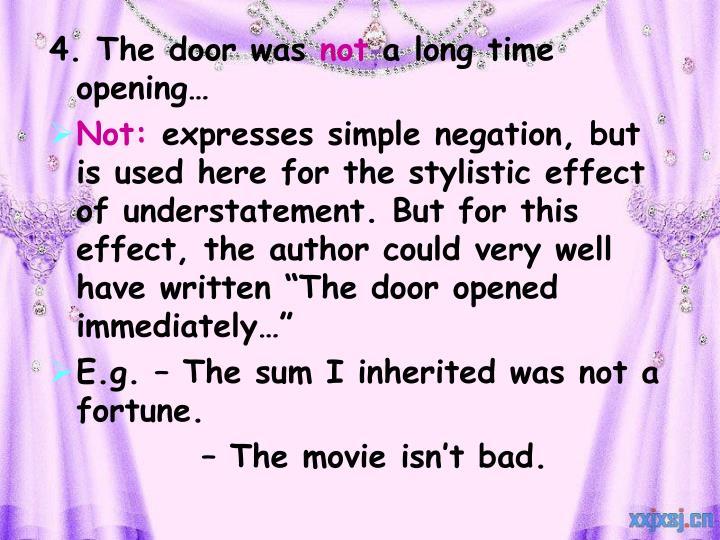 4. The door was