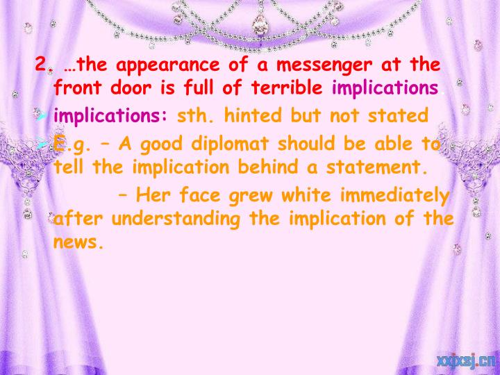 2. …the appearance of a messenger at the front door is full of terrible