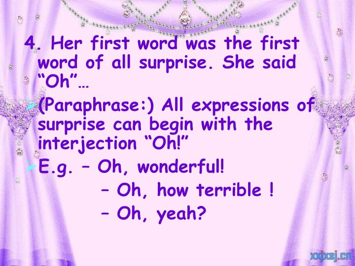 """4. Her first word was the first word of all surprise. She said """"Oh""""…"""
