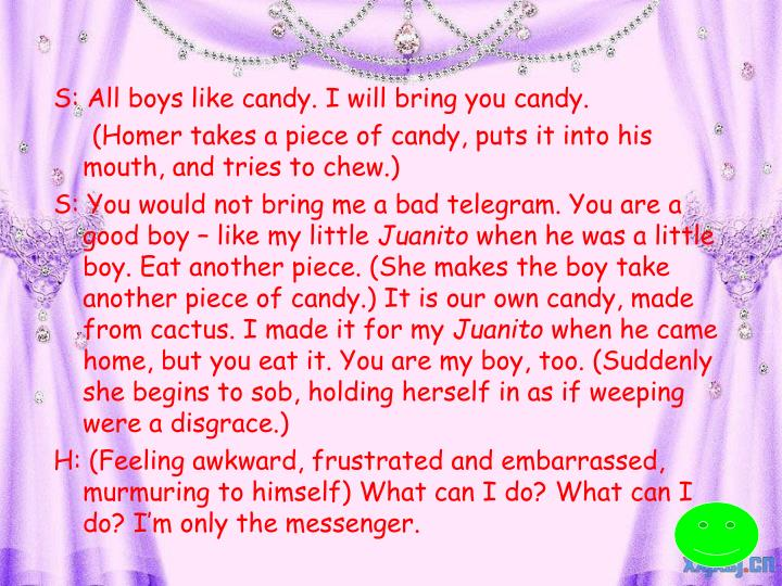 S: All boys like candy. I will bring you candy.