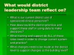 what would district leadership team reflect on