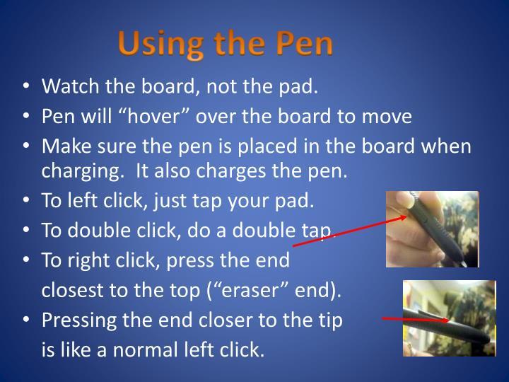Using the Pen