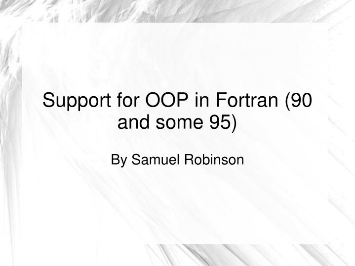 support for oop in fortran 90 and some 95 n.