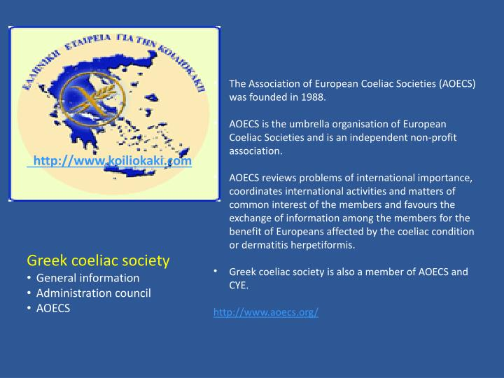 The Association of European Coeliac Societies (AOECS) was founded in 1988.