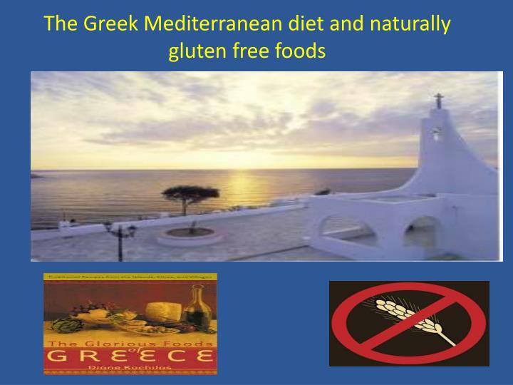 The Greek Mediterranean diet and naturally gluten free foods