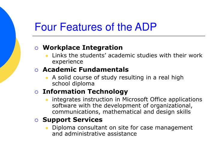 Four Features of the ADP