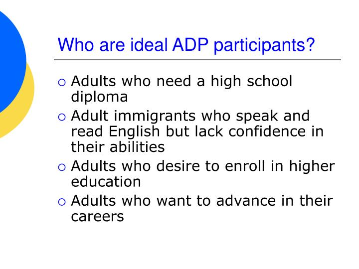 Who are ideal ADP participants?