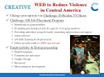 wed to reduce violence in central america