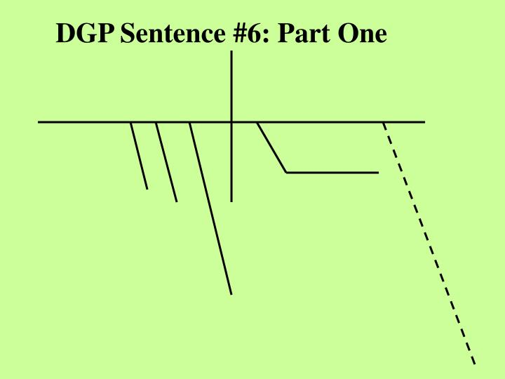 DGP Sentence #6: Part One