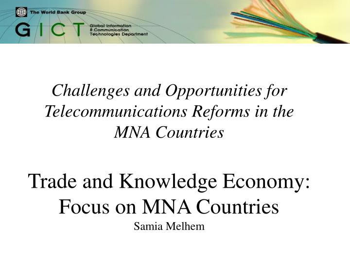 Challenges and Opportunities for Telecommunications Reforms in the MNA Countries