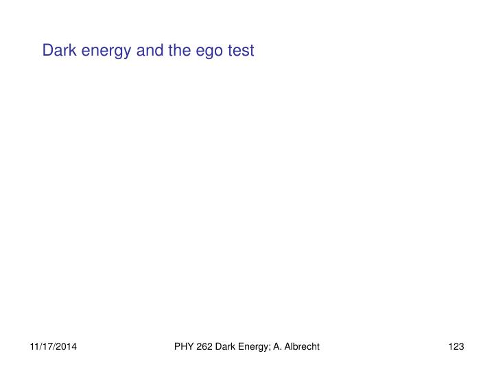 Dark energy and the ego test