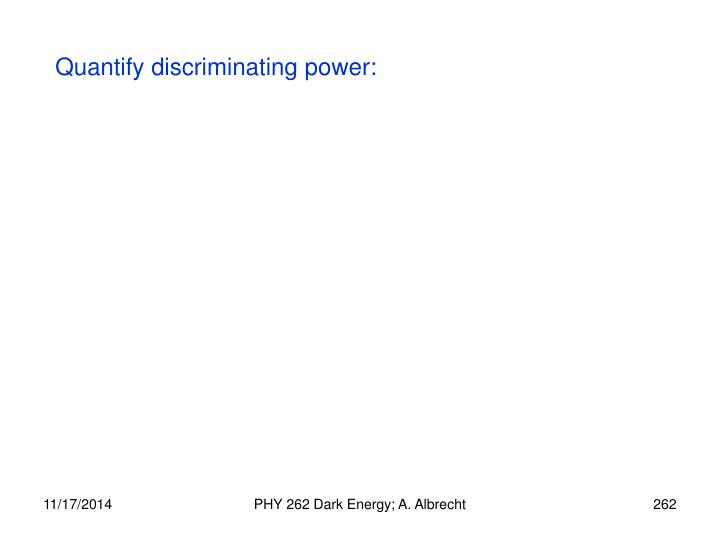 Quantify discriminating power: