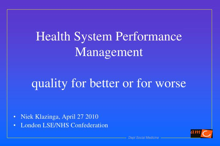 Health system performance management quality for better or for worse