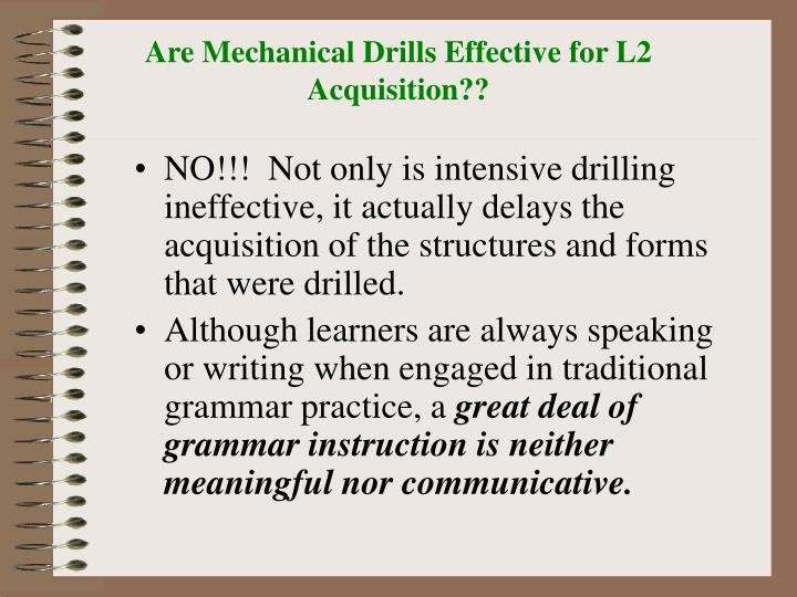 Are Mechanical Drills Effective for L2 Acquisition??
