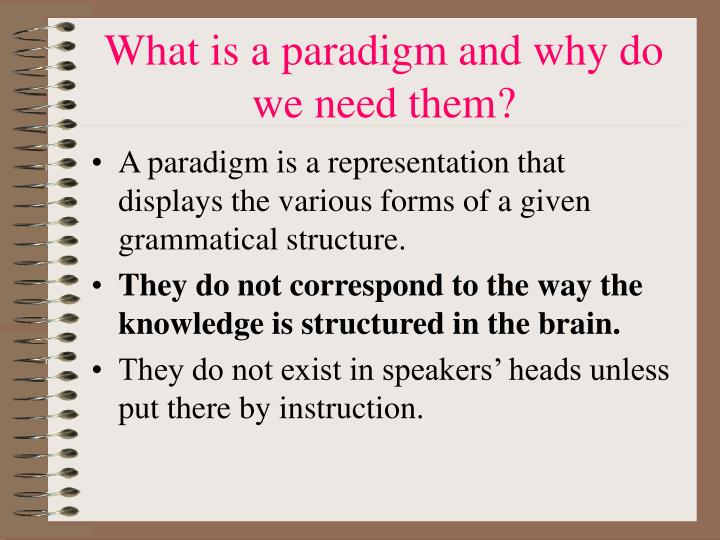 What is a paradigm and why do we need them?