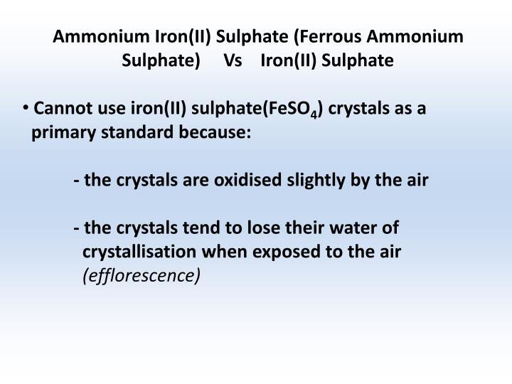 Ammonium Iron(II) Sulphate (Ferrous Ammonium Sulphate)     Vs    Iron(II) Sulphate