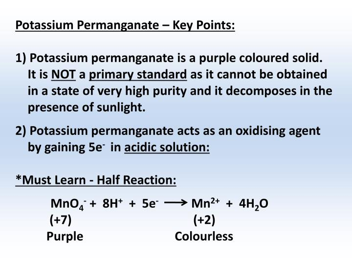 Potassium Permanganate – Key Points:
