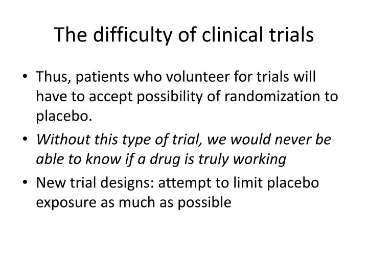 The difficulty of clinical trials