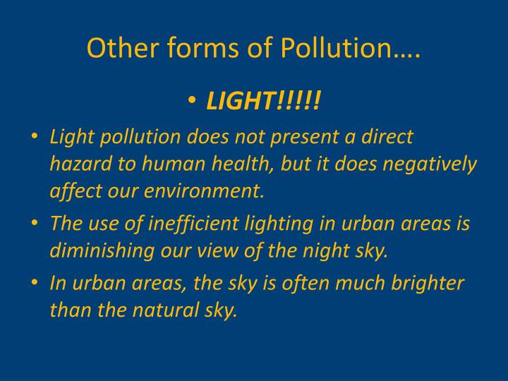 Other forms of Pollution….