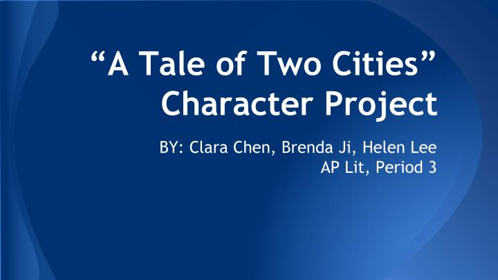 A tale of two cities character project