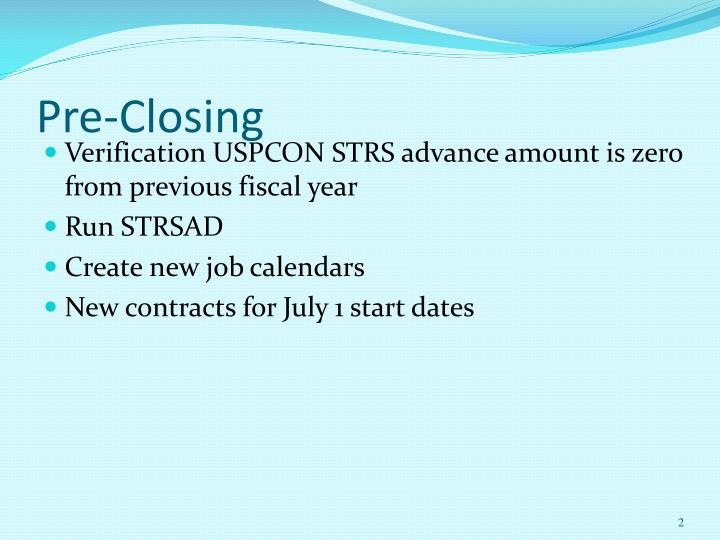 Pre closing
