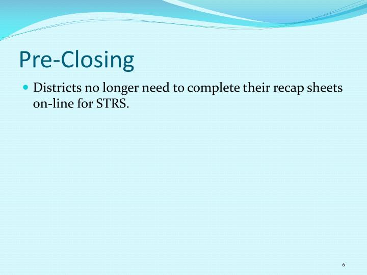 Pre-Closing