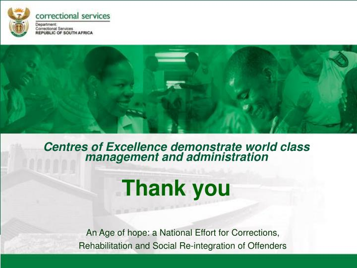 Centres of Excellence demonstrate world class management and administration