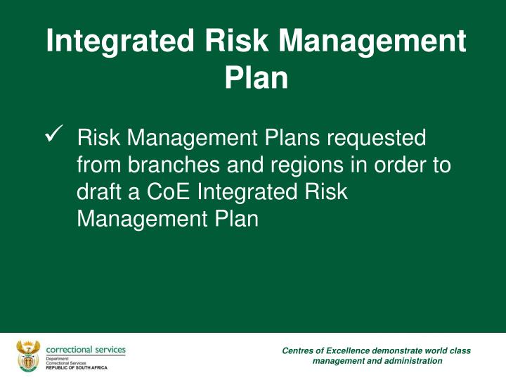 Risk Management Plans requested from branches and regions in order to draft a CoE Integrated Risk Management Plan