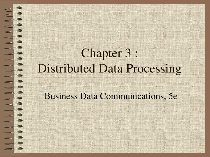 Chapter 3 distributed data processing