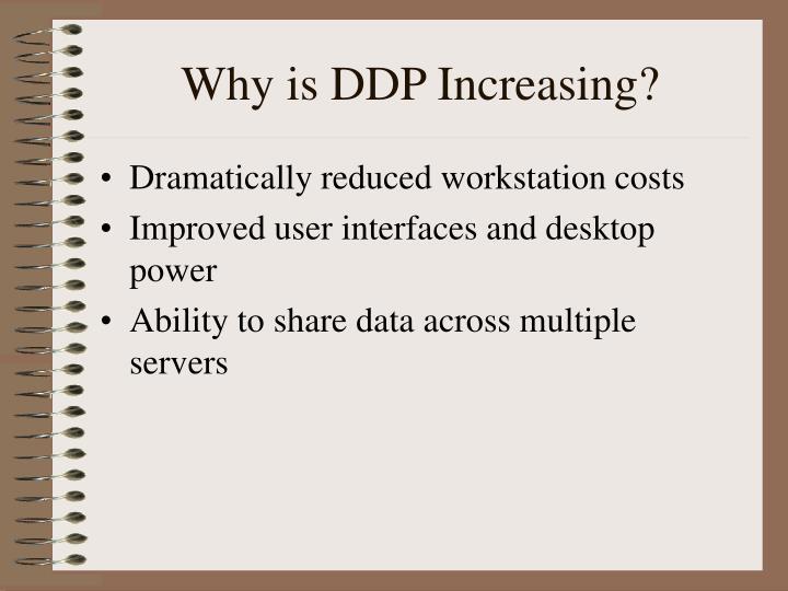 Why is DDP Increasing?