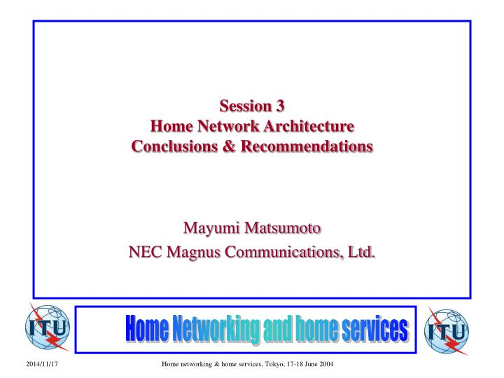 session 3 home network architecture conclusions recommendations n.