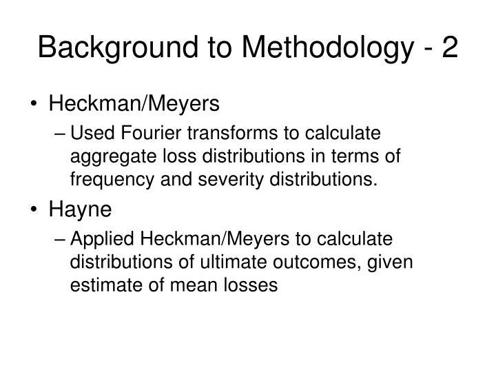 Background to Methodology - 2