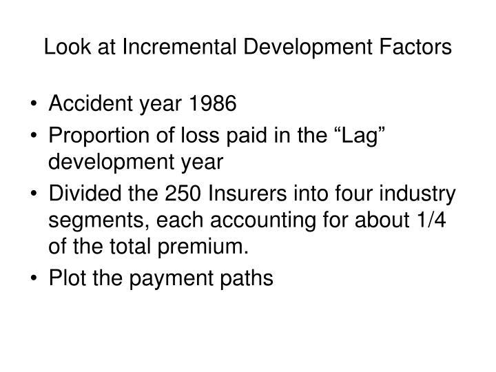 Look at Incremental Development Factors