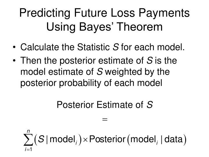 Predicting Future Loss Payments Using Bayes' Theorem