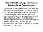 symmetrical landings preliminary substantiation requirements