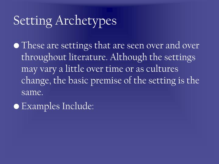 Setting Archetypes