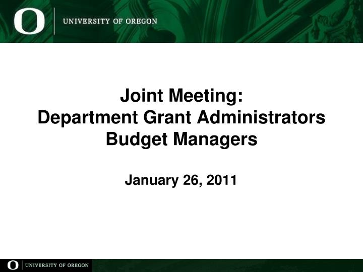 Joint meeting department grant administrators budget managers january 26 2011