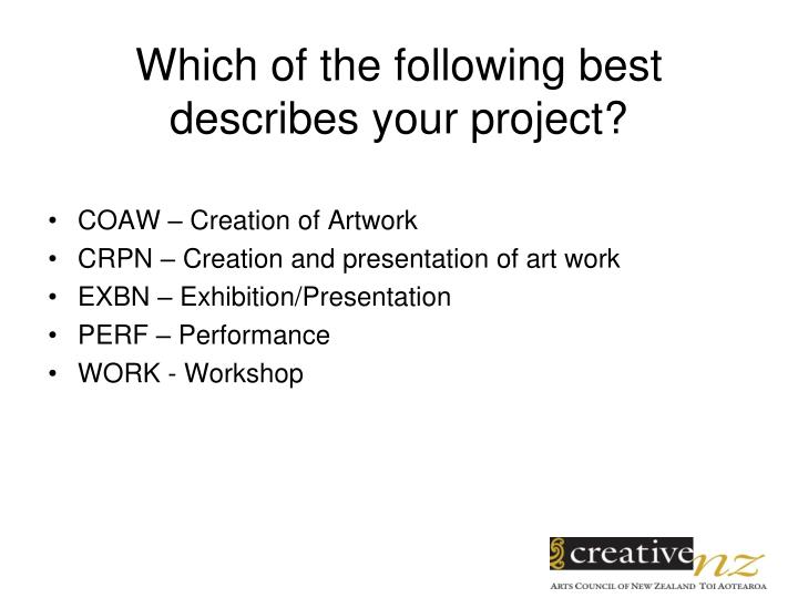 Which of the following best describes your project?