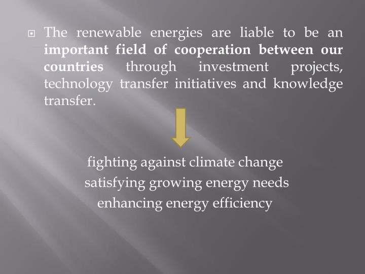 The renewable energies are liable to be an