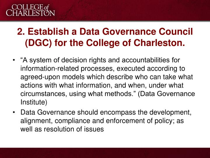 2. Establish a Data Governance Council (DGC) for the College of Charleston.