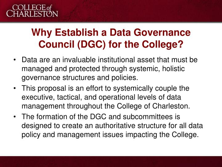 Why Establish a Data Governance Council (DGC) for the College?
