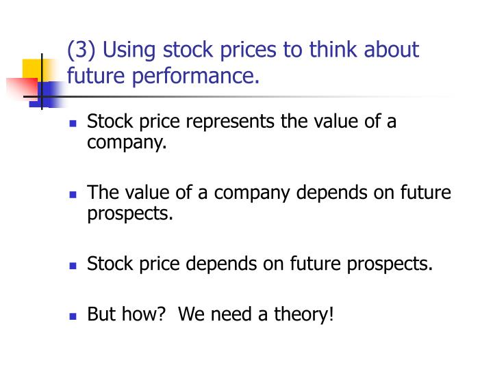 (3) Using stock prices to think about future performance.