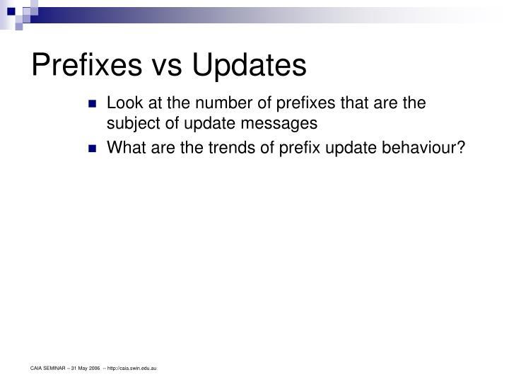 Prefixes vs Updates