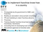 how to implement franchise know how in a country