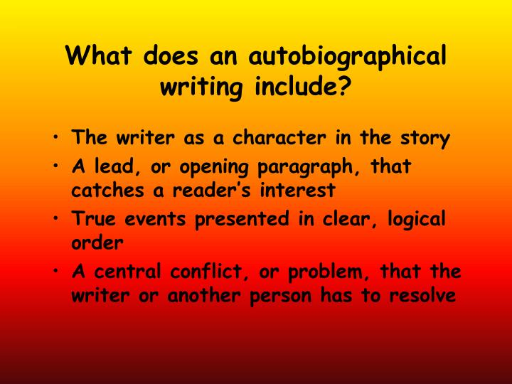 What does an autobiographical writing include?